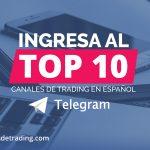 Forma parte del Top10 Telegram de canales de trading en español