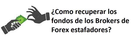 Recuperar fondos de brokers estafadores